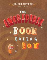 The Incredible Book Eating Boy Cover