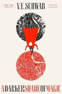 A Darker Shade of Magic by V.E. Schwab