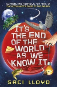 It's the End of the World As We Know It by Saci Lloyd