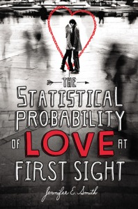 The Statistical Probability of Love at First Sight by Jennifer E. Smith