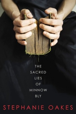 The Sacred Lies of Minnow Bly by Stephanie Oakes