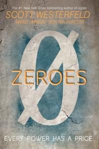 Zeroes by Scott Westerfeld, Margo Lanagan, Deborah Biancotti