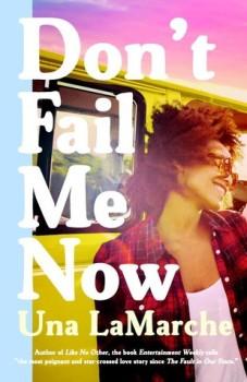 Don't Fail Me Now by Una LaMarche