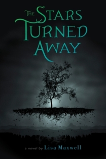 The Stars Turned Away by Lisa Maxwell