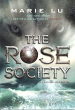 The Rose Society by Marie Lu