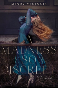 A Madness So Discreet by Mandy McGinnis