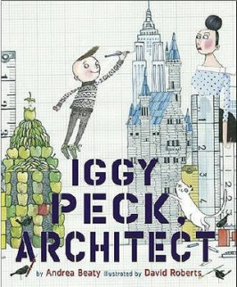 Iggy Peck, Architect by Andrea Beaty