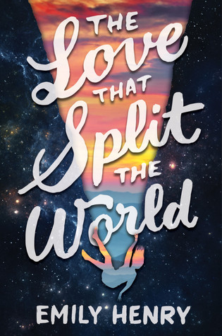 The Love That Split the World by Emily Henry